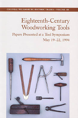 Eighteenth Century Woodworking Tools Edited by James Gaynor