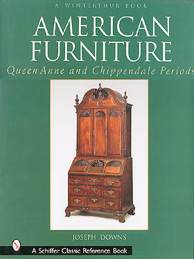 American Furniture - Queen Anne & Chippendale Periods by Joseph Downs