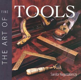 The Art of Fine Tools by Sandor Nagyszalanczy