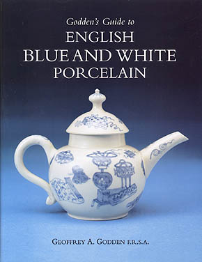 Godden's Guide to English Blue and White Porcelain by Geoffrey Godden