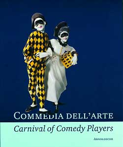 Commedia dell'arte - Carnival of Comedy Players edited by Reinhard Jansen