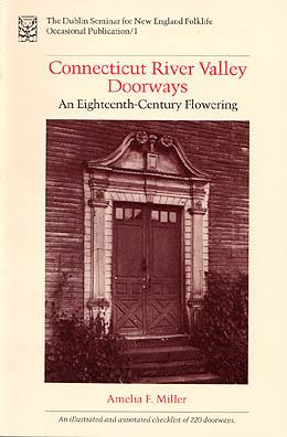 Connecticut River Valley Doorways- An Eighteenth-Century Flowering by Amelia F. Miller