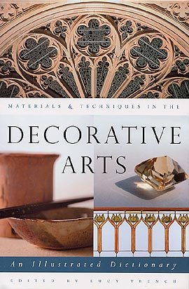 Materials & Techniques in the Decorative Arts by Lucy Trench