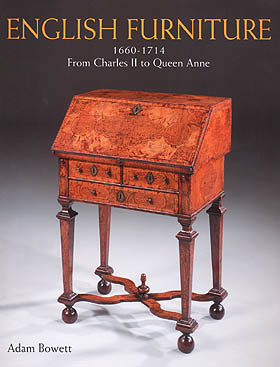 English Furniture 1660-1714 - From Charles II to Queen Anne by Adam Bowett