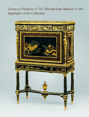 European Furniture in The Metropolitan Museum of Art - Highlights of the Collection by Daniëlle O. Kisluk-Grosheide, Wolfram Koeppe and William Rieder