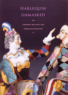 Harlequin Unmasked - The Commedia Dell'Arte and Procelain Sculpture by Meredith Chilton