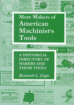 More Makers of American Machinist Tools by Kenneth L. Cope