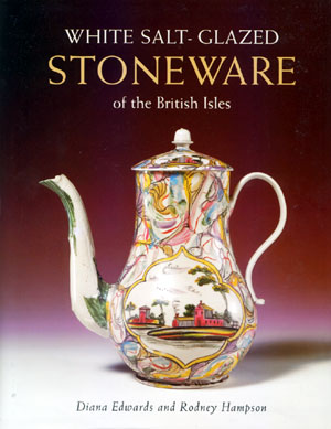 White Salt-Glazed Stoneware of the British Isles by Diana Edwards & Rodney Hampson