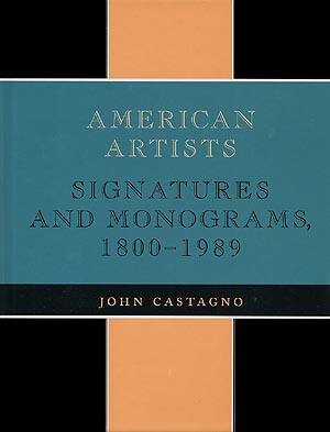 American Artists: Signatures & Monograms, 1800-1989
