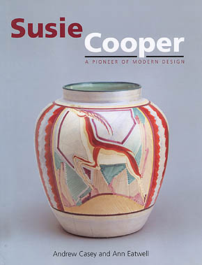 Susie Cooper:  A Pioneer of Modern Design edited by Andrew Casey and Ann Eatwell