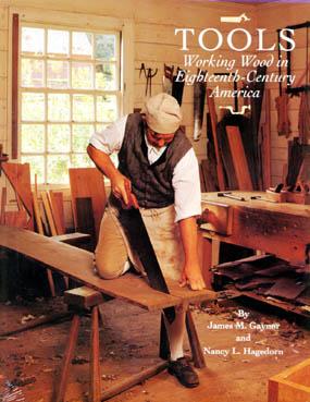 Tools - Working Wood in Eighteenth Century America  by