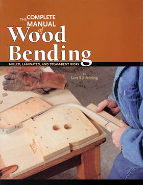 The Complete Manual of Wood Bending by Lon Schleining